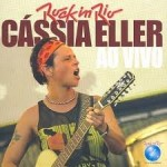 Cassia Eller Rock in Rio
